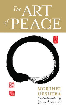 The Art of Peace by Morihei Ueshiba