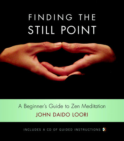 Finding the Still Point (Book and CD) by John Daido Loori