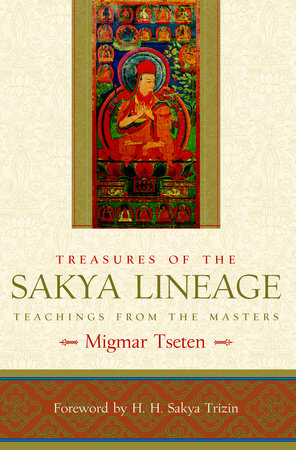 Treasures of the Sakya Lineage by Migmar Tseten