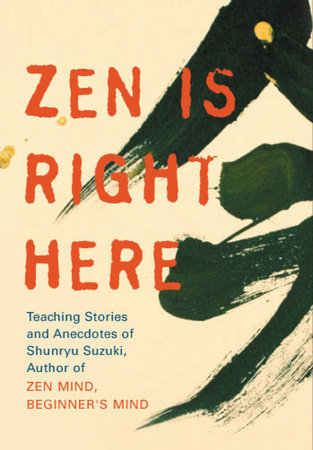 Zen Is Right Here by