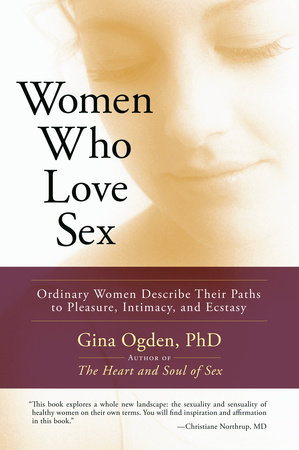 Women Who Love Sex by Gina Ogden