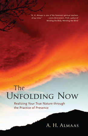 The Unfolding Now by A. H. Almaas