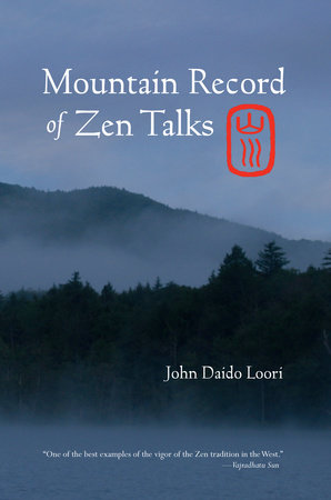 Mountain Record of Zen Talks by John Daido Loori