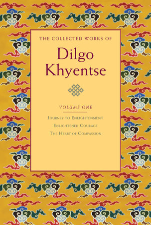 The Collected Works of Dilgo Khyentse, Volume One by Dilgo Khyentse