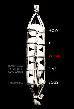 How to Wrap Five Eggs by Hideyuki Oka