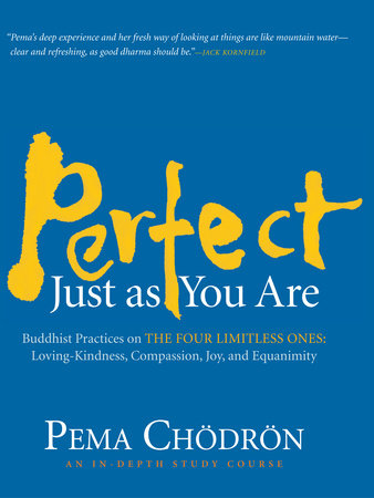 Perfect Just as You Are by Pema Chodron