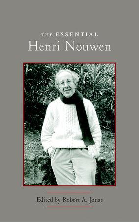 The Essential Henri Nouwen by Henri Nouwen