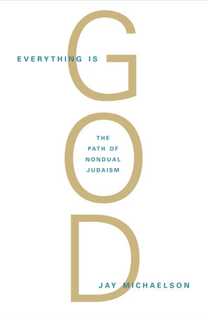 Everything Is God by Jay Michaelson