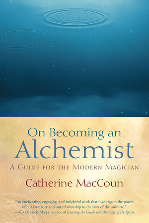 On Becoming an Alchemist by Catherine MacCoun