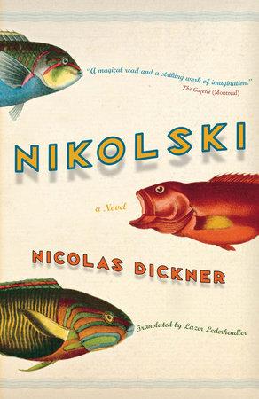Nikolski by Nicolas Dickner