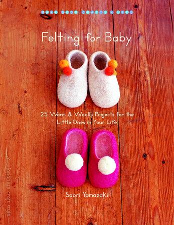 Felting for Baby by Saori Yamazaki