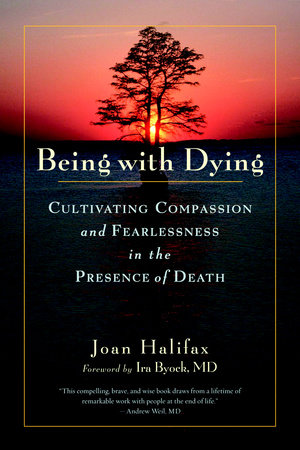 Being with Dying by Joan Halifax