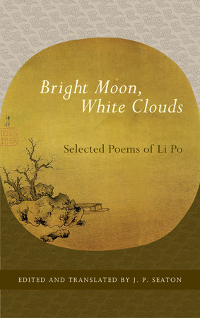 Bright Moon, White Clouds by Li Po