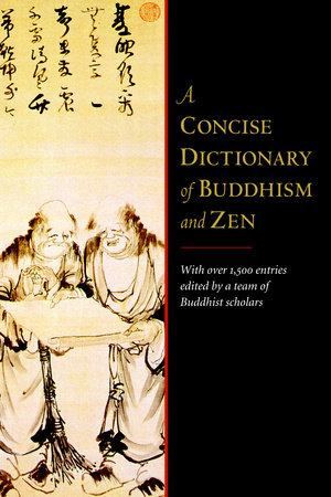 A Concise Dictionary of Buddhism and Zen by Ingrid Fischer-Schreiber, Franz-Karl Ehrhard and Michael S. Diener