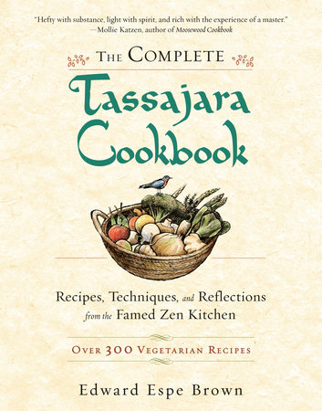 The Complete Tassajara Cookbook by Edward Espe Brown