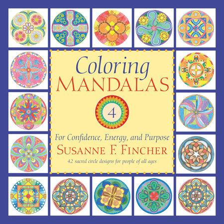 Coloring Mandalas 4 by Susanne F. Fincher