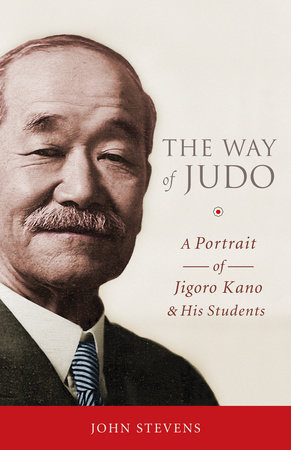 The Way of Judo by John Stevens