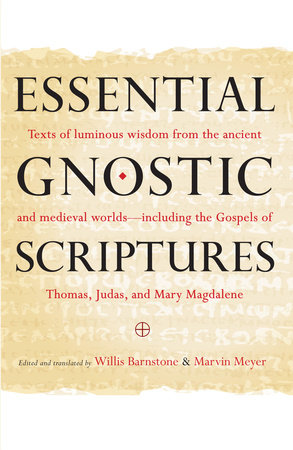 Essential Gnostic Scriptures by Marvin Meyer and Willis Barnstone