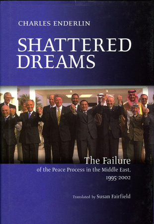 Shattered Dreams by Charles Enderlin