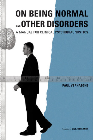 On Being Normal and Other Disorders by Paul Verhaeghe