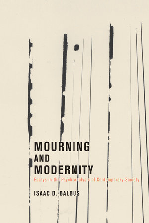 Mourning and Modernity by Isaac D. Balbus