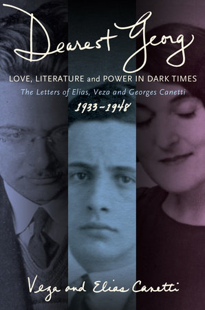 """Dearest Georg"": Love, Literature, and Power in Dark Times by Veza Canetti and Elias Canetti"