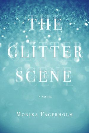 The Glitter Scene by Monika Fagerholm