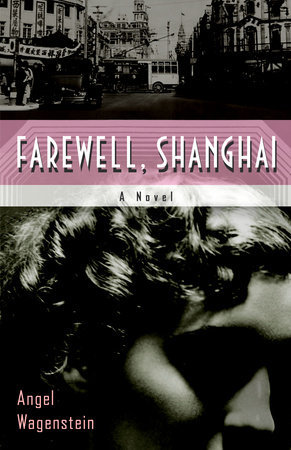 Farewell Shanghai by Angel Wagenstein