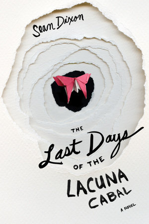 The Last Days of Lacuna Cabal by Sean Dixon