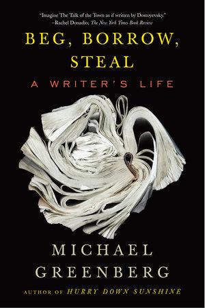 Beg, Borrow, Steal by Michael Greenberg