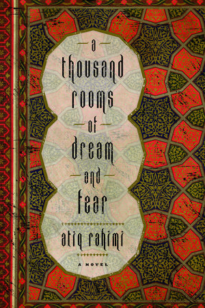 A Thousand Rooms of Dream and Fear by Atiq Rahimi