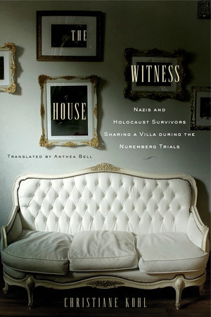 The Witness House by Christiane Kohl