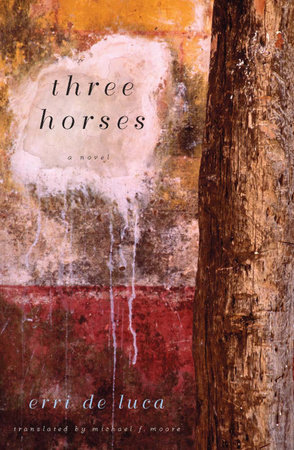 Three Horses: A Novel by Erri De Luca