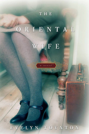 The Oriental Wife by Evelyn Toynton