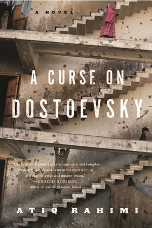 A Curse on Dostoevsky by Atiq Rahimi