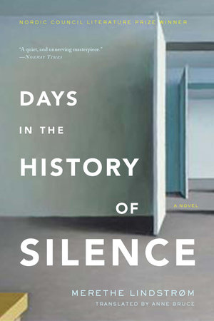 Days in the History of Silence by Merethe Lindstrom