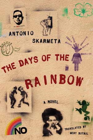 The Days of the Rainbow by Antonio Skarmeta