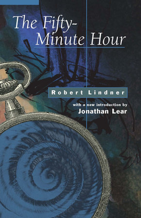 The Fifty-Minute Hour by Robert Lindner