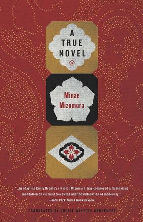 A True Novel by Minae Mizumura and Juliet Winters Carpenter