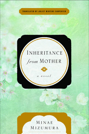 Inheritance from Mother by Minae Mizumura