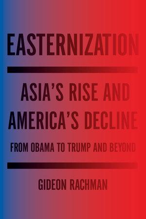 Easternization by Gideon Rachman