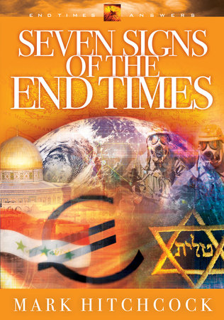 Seven Signs of the End Times by Mark Hitchcock