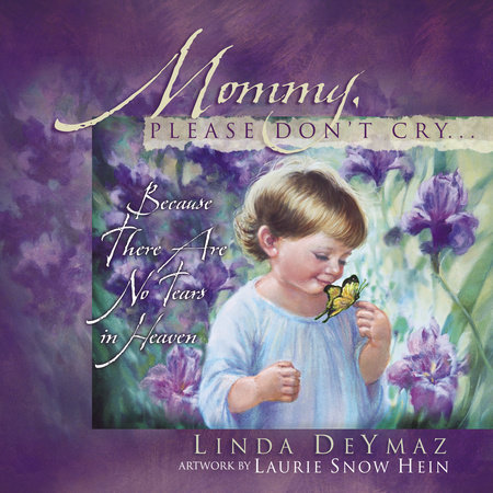 Mommy, Please Don't Cry by Linda Deymaz