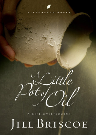 A Little Pot of Oil by Jill Briscoe