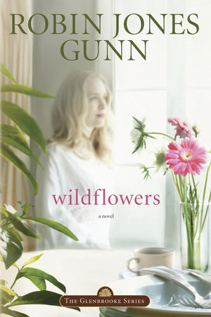 Wildflowers by Robin Jones Gunn