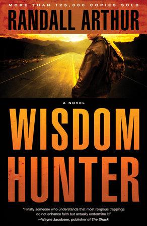 Wisdom Hunter by Randall Arthur