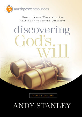 Discovering God's Will Study Guide by Andy Stanley