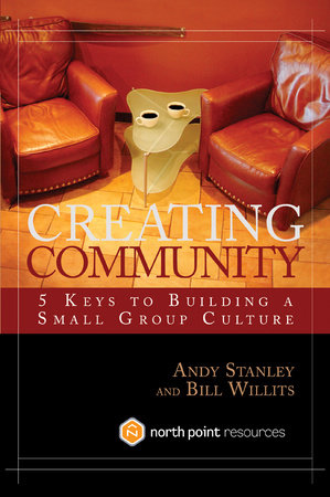Creating Community by Andy Stanley and Bill Willits
