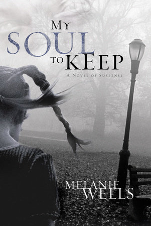 My Soul to Keep by Melanie Wells