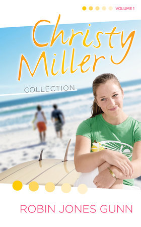 Christy Miller Collection, Vol 1 by Robin Jones Gunn